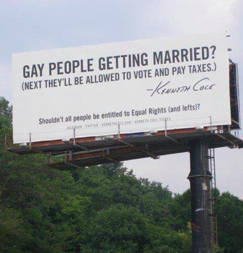 Amazing Kenneth Cole Billboard – Gay People Getting Married? Next They'll…