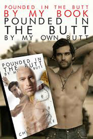 chuck tingle, pounded in the butt by my book pounded in the butt by my own butt, book, sex, novel, amazon, title
