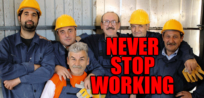 workers, never stop working, labor