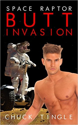 chuck tingle, raptor, space, invasion, porn, gay