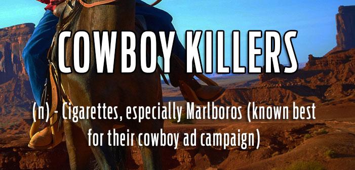 Cowboy Killers, cigarettes especially Marlboros, queer slang, lgbt, neologisms, funny slang, humor, words, terms