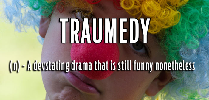Traumedy, An especially hard-hitting drama with tragic characters that are still funny nonetheless, queer slang, lgbt, neologisms, funny slang, humor, words, terms