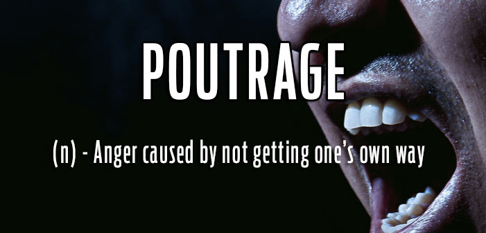 Poutrage, anger caused by self-pity or resentment, queer slang, lgbt, neologisms, funny slang, humor, words, terms