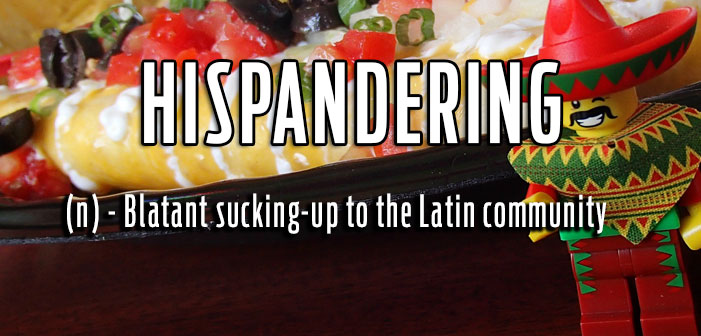 Hispandering, Blatant sucking up to the Latin community, queer slang, lgbt, neologisms, funny slang, humor, words, terms