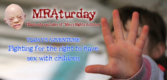 MRAturday, children, men's right activist, kids, underage, age of consent