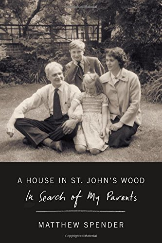 A House in St. John's Wood: In Search of My Parents by Matthew Spender