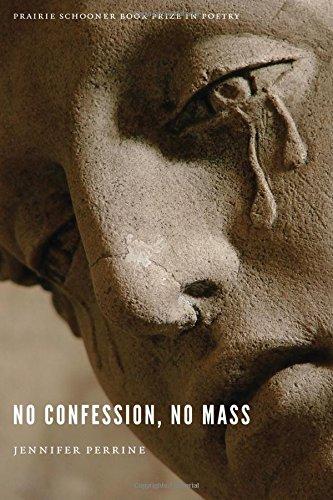 No Confession, No Mass by Jennifer Perrine