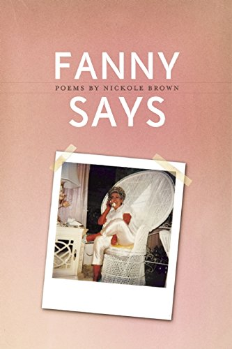 Fanny Says by Nickole Brown