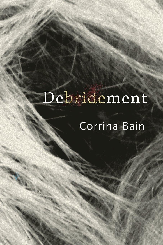 Debridement, Corrina Bain