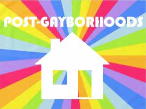 post-gayborhoods, gayborhoods, travel, gay travel