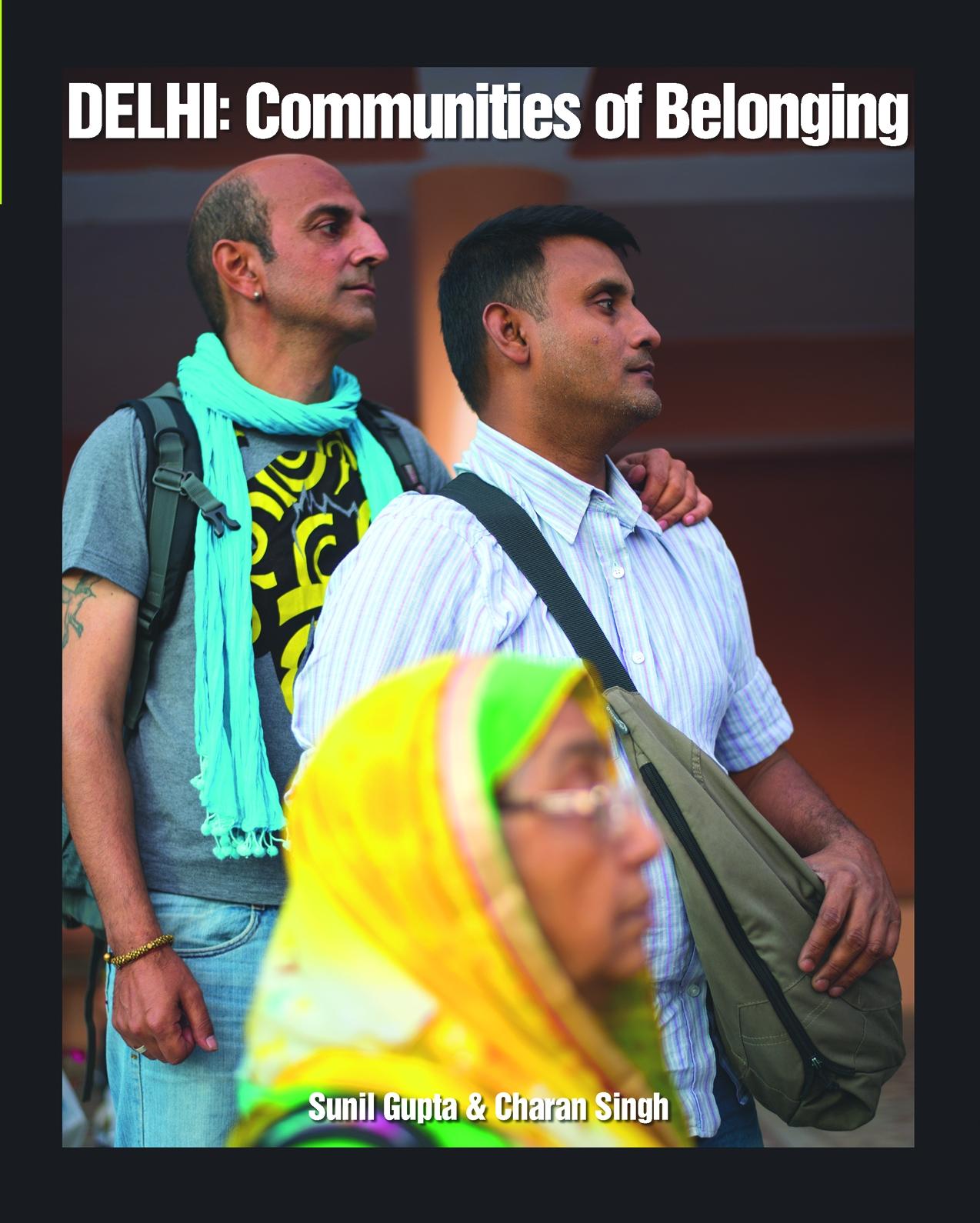india, queer, delhi, communities of belonging, photos, book