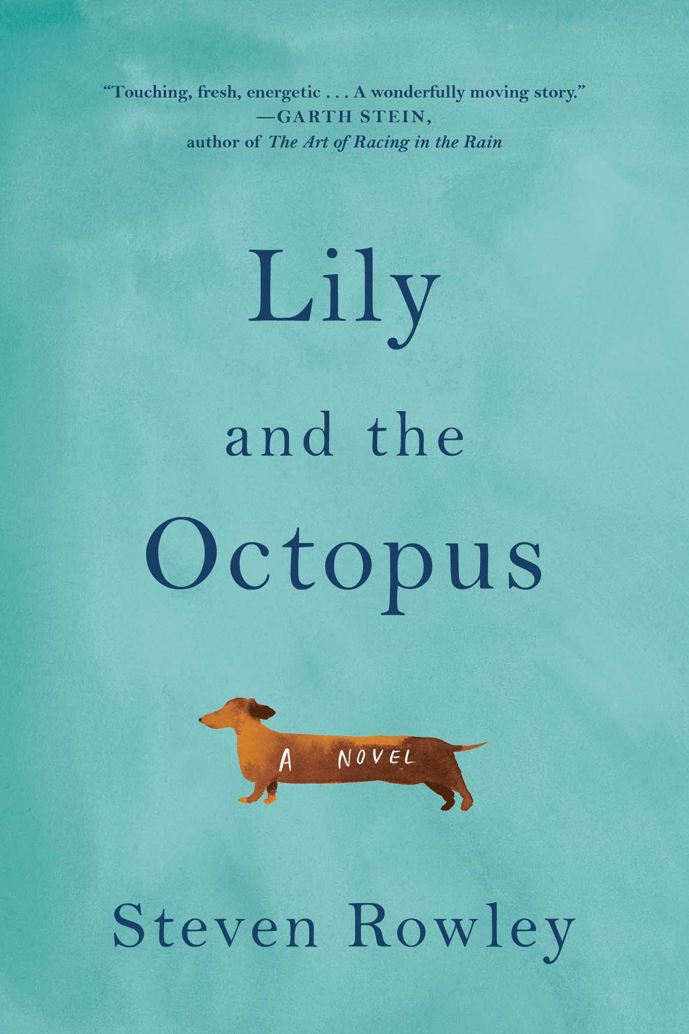 Lily and the Octopus, Steven Rowley, Tootsie, Dustin Hoffman
