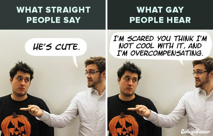 what straight people say vs what gay people hear
